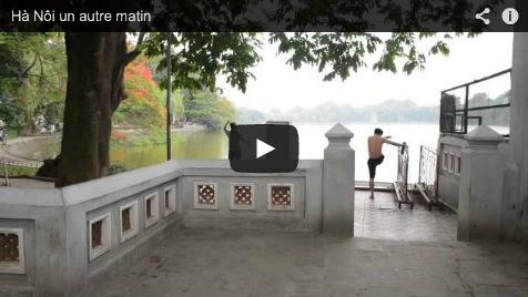 Video Ha Noi un autre matin (c) Huy Anh NGUYEN